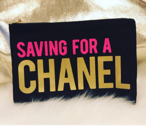 """Saving for Chanel"" Cosmetic Bag with zipper"
