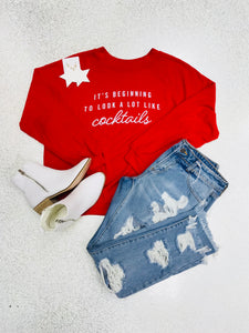 """It's Beginning to look alot like Cocktails"" Graphic Sweatshirt"