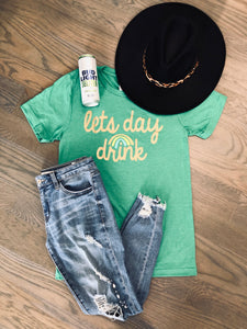 "Green ""Lets Day Drink"" Tee"