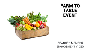 Farm To Table Event Branded Member Engagement Video