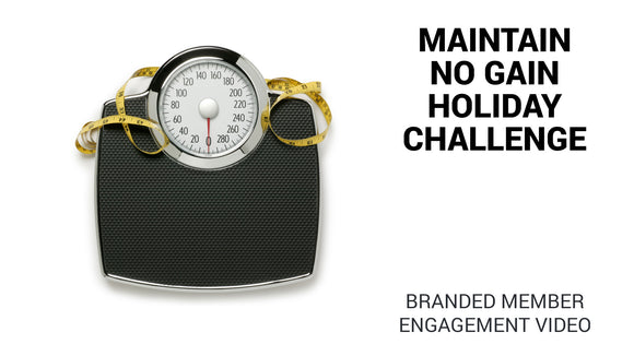 Maintain No Gain Holiday Challenge Branded Member Engagement Video