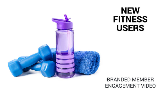 New Fitness Users Branded Member Engagement Video