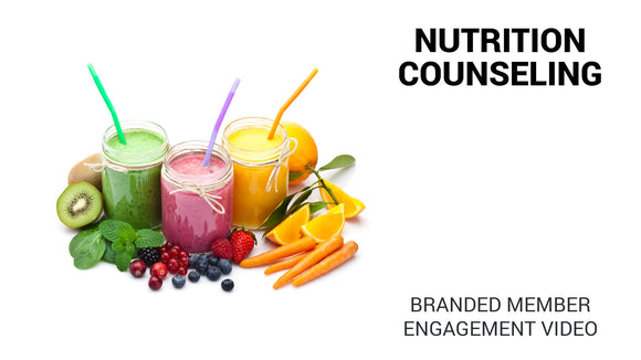 Nutrition Counseling Branded Member Engagement Video