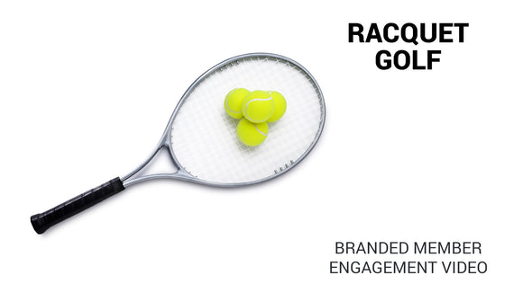 Racquet Golf Branded Member Engagement Video