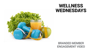 Wellness Wednesdays Branded Member Engagement Video