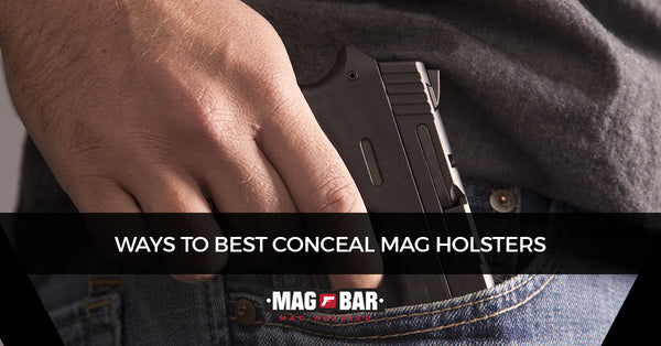 Ways to Best Conceal Mag Holsters