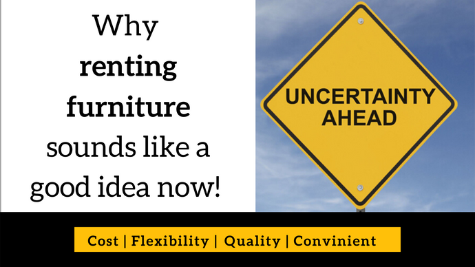 Why Renting Furniture sounds like a good idea now!