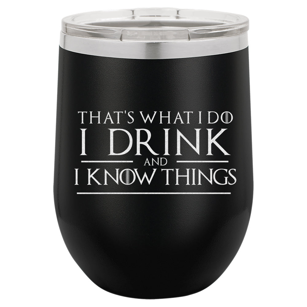 Thrones Sayings 12 oz Stemless Wine Tumbler