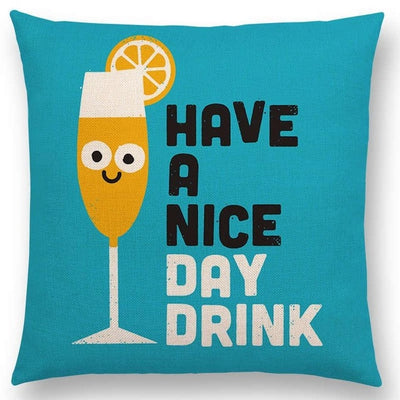 funny pillow have a nice day drink