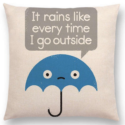it rains every time I go outside funny pillow
