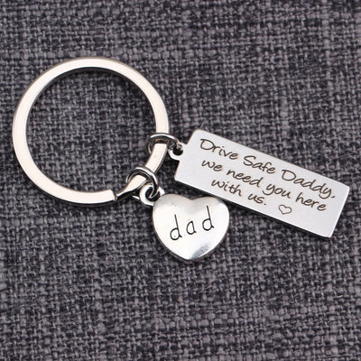 drive safe daddy we need you here with us, dad gift fathers day gift key chain