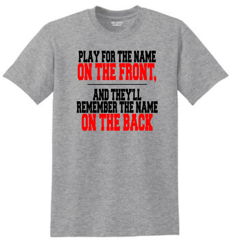 Play for the Name on the Front Shirt
