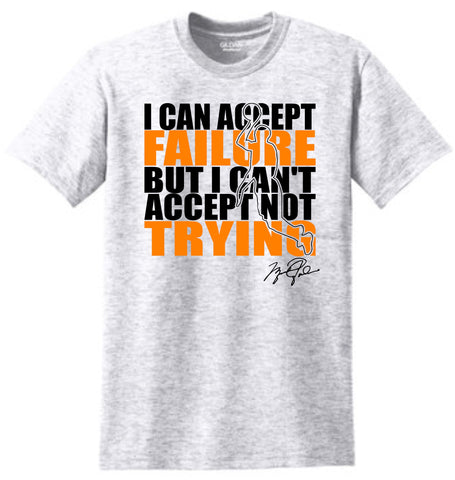 I Can Accept Failure Shirt