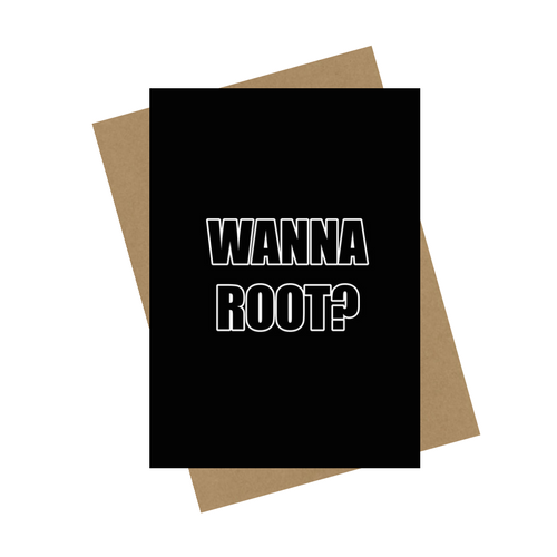 WANNA ROOT GREETING CARD