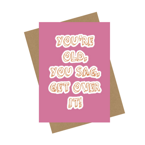 YOU'RE OLD GREETING CARD