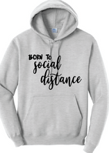 Born To Social Distance Fleece Hoody / Youth & Adult / Fidgety