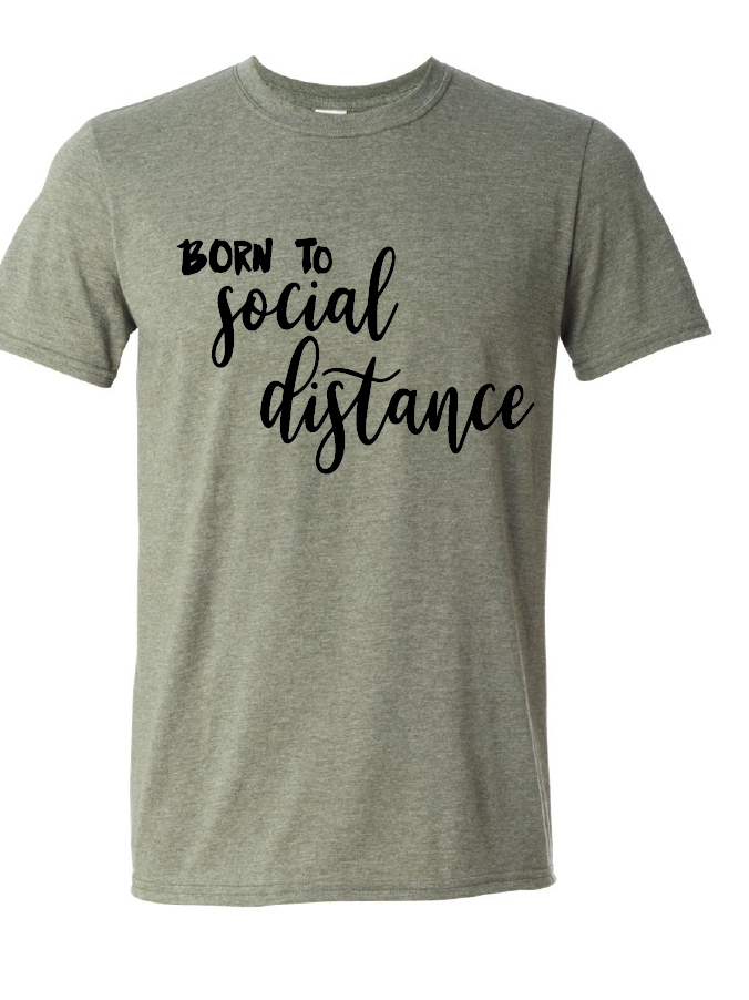 Born To Social Distance Softstyle Short Sleeve T-Shirt / Military Green / Fidgety