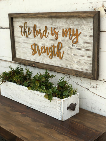 The Lord is My Strength Sign