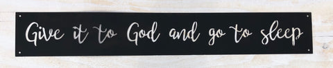 """Give it to God"" Metal Sign"