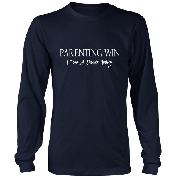 """Parenting Win, I Took A Shower Today"" Long Sleeve Shirt"