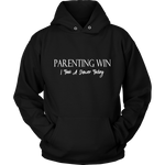 """Parenting Win, I Took A Shower Today"" Hoodie"