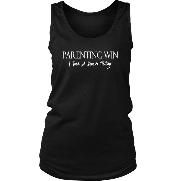 """Parenting Win, I Took A Shower Today"" Womens Tank"