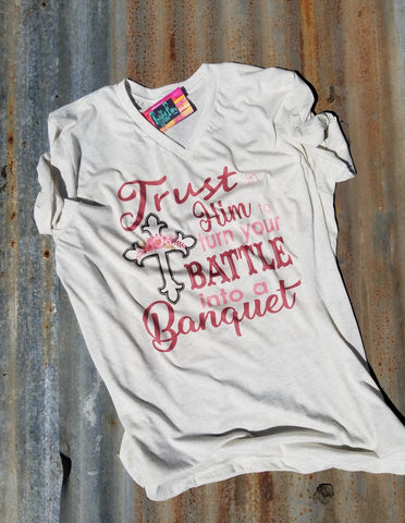 Trust in Him to turn your Battle into a Banquet Adult S/S Tee