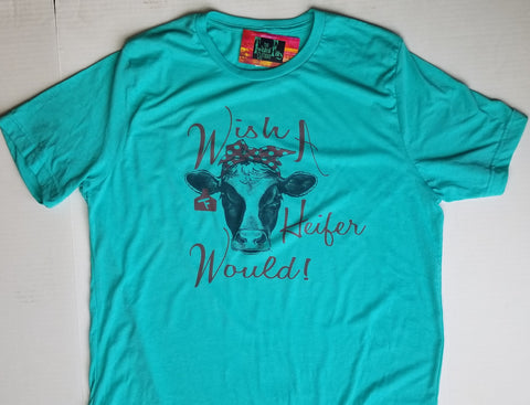Wish A Heifer Would Adult S/S Tee Turquoise