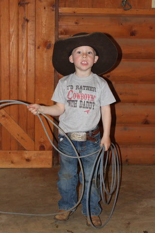 I'd Rather Be Cowboyin' With Daddy  - S/S Tee - Toddler
