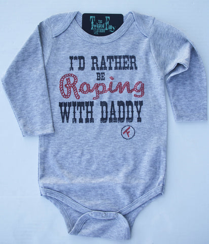 I'd Rather Be Roping with Daddy - L/S One Piece - Grey