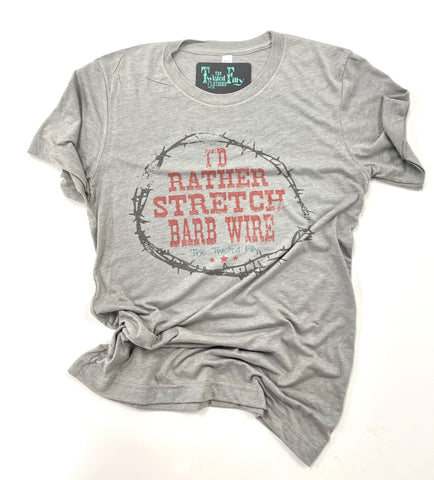 I'D Rather Stretch Barb Wire - S/S Tee - Adult - Grey