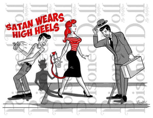 Satan Wears High Heels (art print)