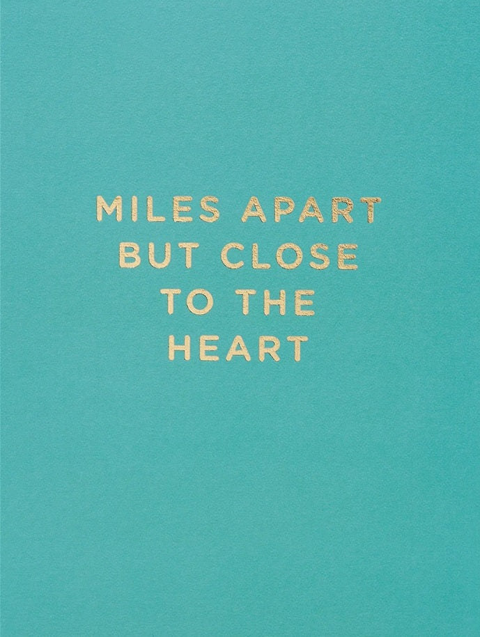 MILES APART BUT CLOSE TO THE HEART
