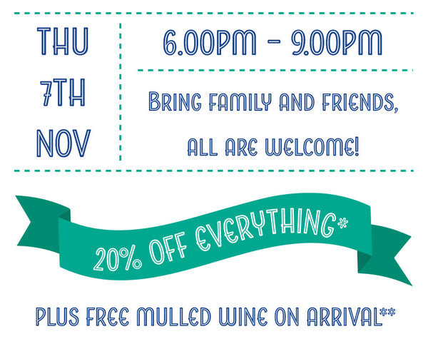 Thursday 7th November 6.00pm - 9.00pm, 20% off everything and free mulled wine