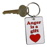 "Keychain ""Anger is a Gift"""