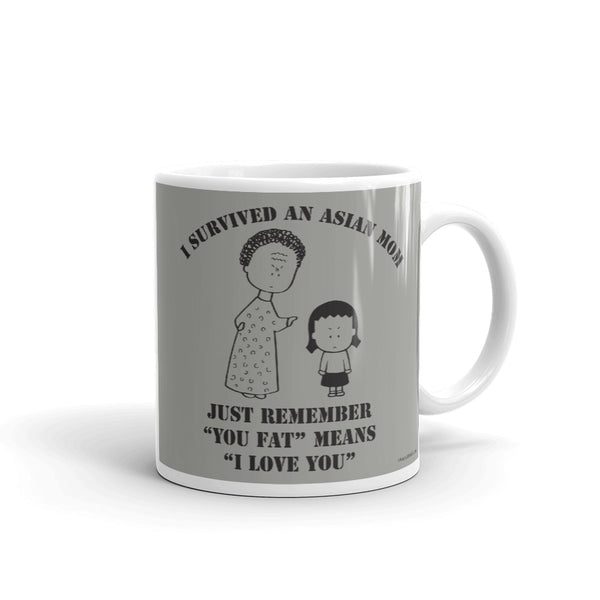 I Survived an Asian Mom, You Fat Means I Love You Mug