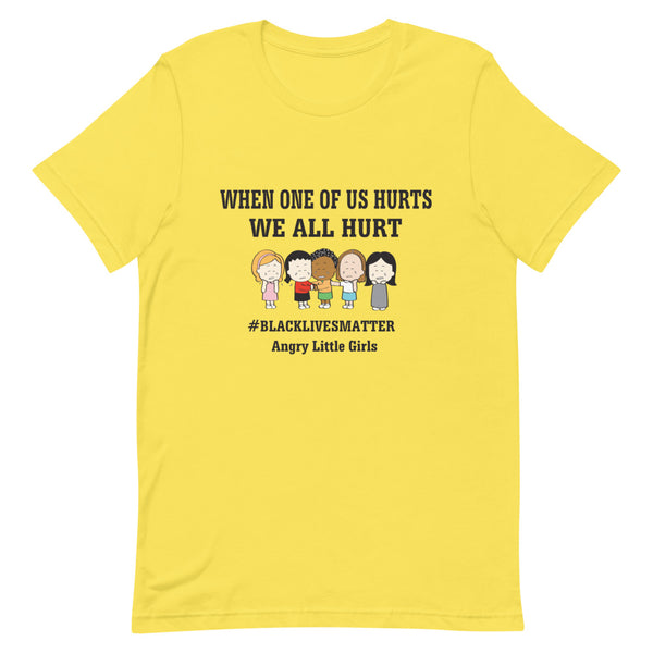 """When One of Us Hurts, We All Hurt"" Short-Sleeve Unisex T-Shirt"