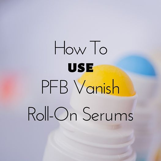 Don't Roll on the Roll-On! How to Use & Get the Best Results for Ingrown Hairs with PFB Vanish