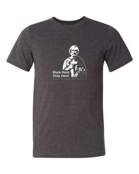 Work Hard Pray Hard - St. Joseph the Worker T Shirt