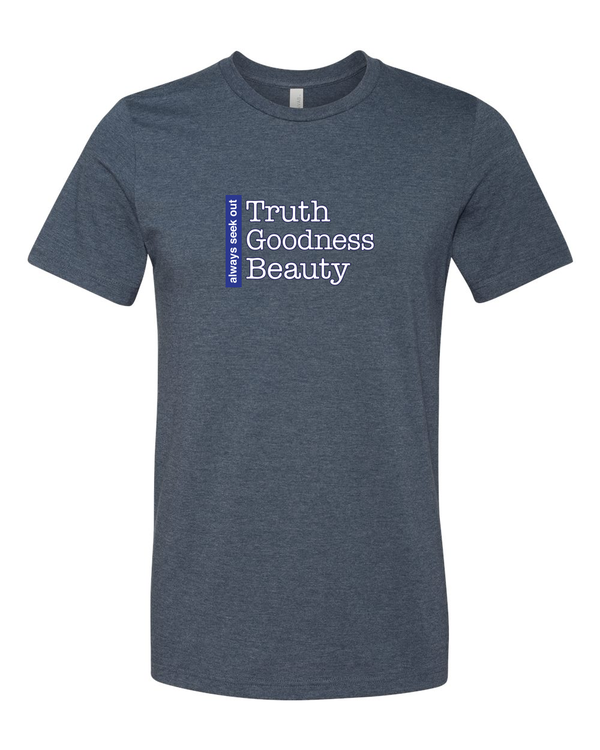Truth Goodness Beauty - Transcendentals T Shirt