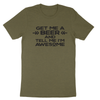 Get Me A Beer and Tell Me I'm Awesome | Vintage Olive Green | Crew Neck