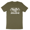 Get Me A Beer and Tell Me I'm Awesome | Dad Joke Shirt | Father's Day 2020 | Apple Valley, MN