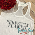 Perfectly Flawed Racerback Tank Top