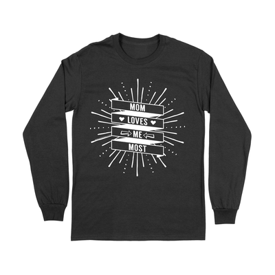 Mom Loves Me Most | Black Long Sleeve Unisex Tee | Fashion Freak LLC | Apple Valley, MN