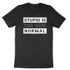 Stupid is the New Normal | Vintage Black White Print | Crew Neck