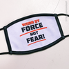 Worn by Force not Fear Face Mask printed in Apple Valley, Minnesota Rebel against the normal