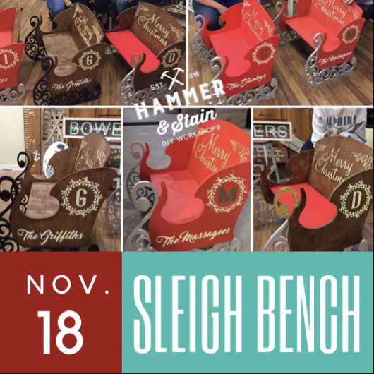 11/18/2017 (6pm) Personalized Sleigh Bench (Ocala)