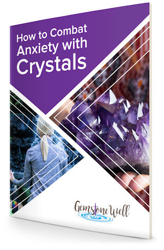 How to Combat Anxiety Using Crystals