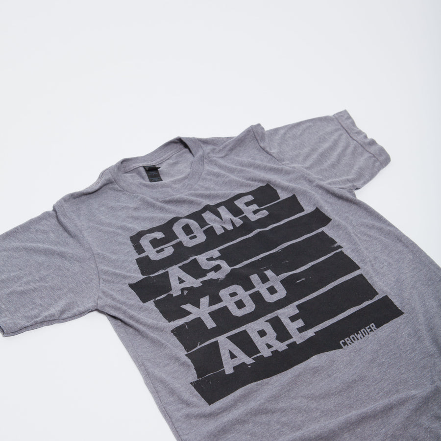Come As Your Are Crowder Gray T-shirt