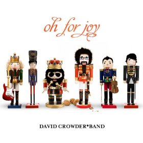 Crowder Christmas Album - Oh For Joy